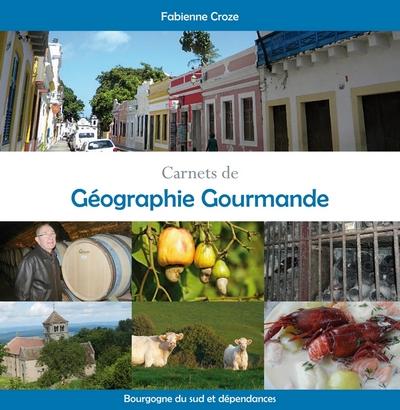"""""""Carnets de géographie gourmande"""" par Fabienne Croze"""