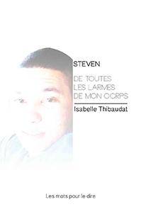 Steven, de toutes les larmes de mon corps